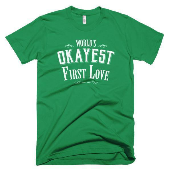 World's Okayest First Love Valentine Day gift T-shirt