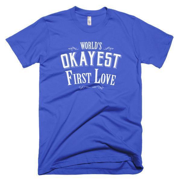 Men's World's Okayest First Love Valentine Day gift TShirt-T-Shirt-BelDisegno-Royal Blue-S-Men-BelDisegno