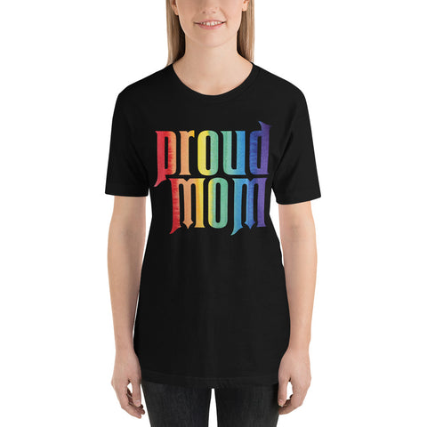 Proud Mom T-Shirt - Gay Pride LGBTQ Mother Parent Tee