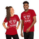 MY Dog is my Valentine Valentines Day Gifts for Dog Lovers T-shirt