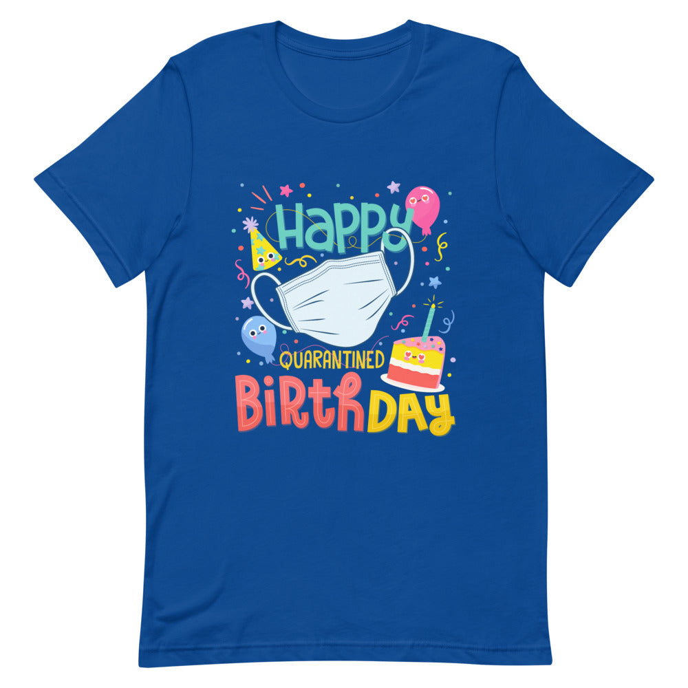 Happy Quarantined Birthday T-Shirt