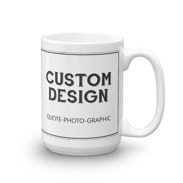 Personalized Coffee Mug - Custom Mug Picture Photo Text Logo Dog printed Mug-Mug-BelDisegno-15 oz-BelDisegno