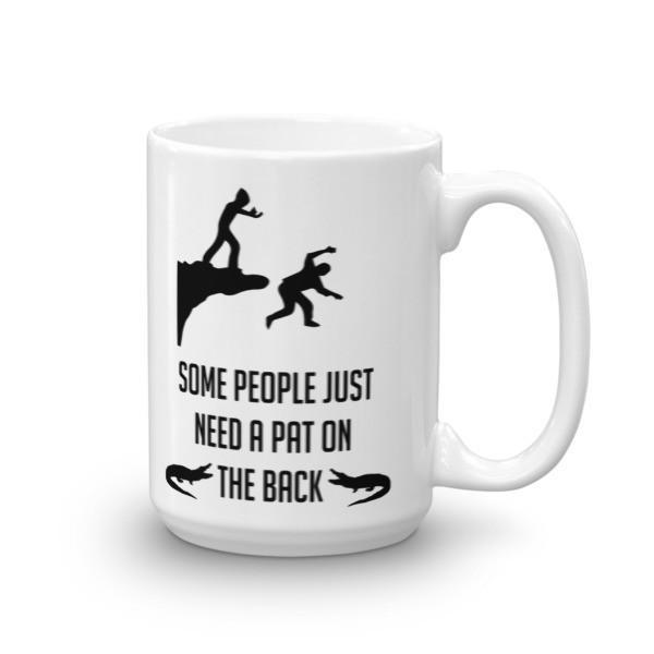Some People Just Need a Pat on the Back Funny Gift Coffee Mug 15oz Mug BelDisegno
