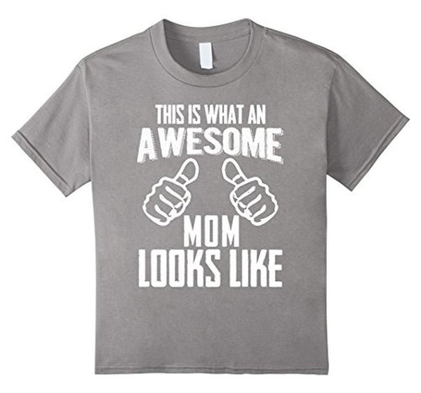 This Is What An Awesome MOM Looks Like Funny gift Mom T-shirt Heather Grey / XL T-Shirt BelDisegno