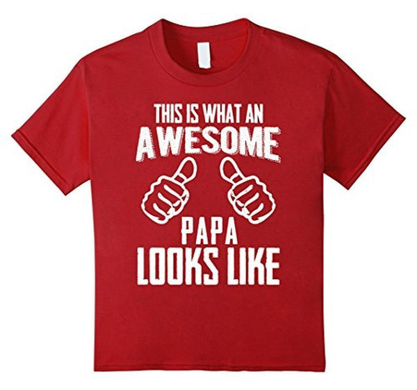 This Is What An Awesome PAPA Looks Like T-shirt Cranberry / 3XL T-Shirt BelDisegno