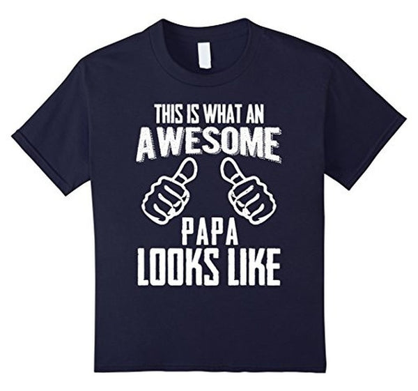 This Is What An Awesome PAPA Looks Like T-shirt Navy / 3XL T-Shirt BelDisegno