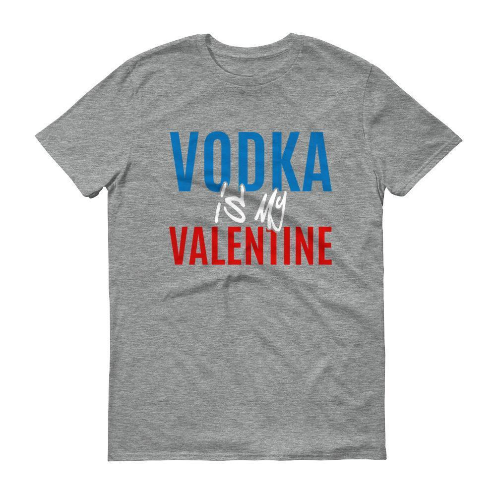 Valentines Day Gifts Vodka is my Valentine T-shirt Heather Grey / 3XL / Men T-Shirt BelDisegno