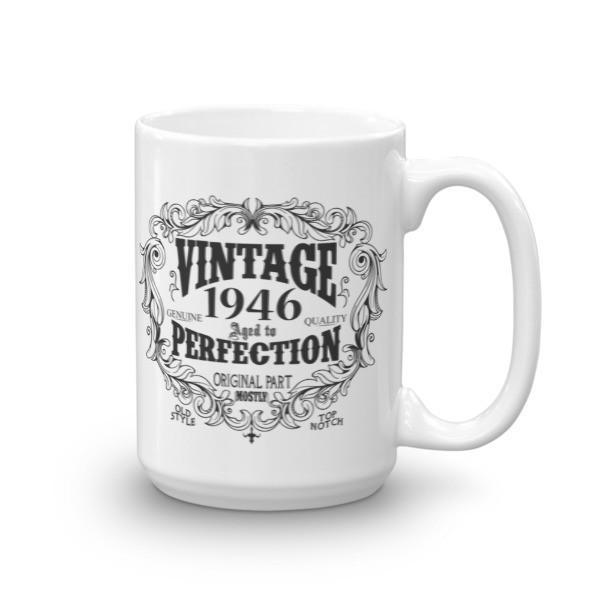 Born in 1946 74 years old Coffee Mug Size: 15ozColor: White