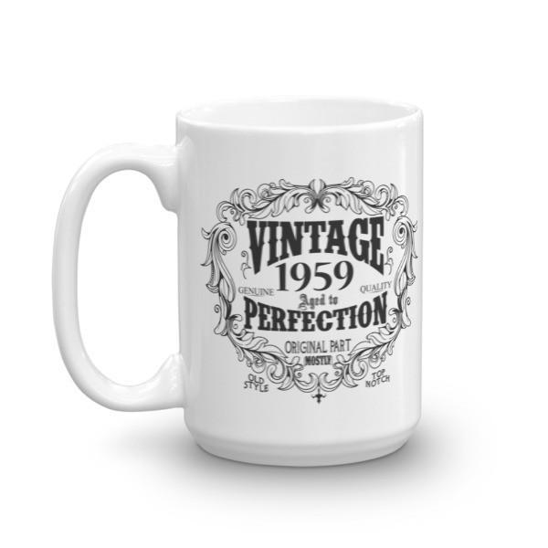 Born in 1959 61 years old Coffee Mug Size: 11oz, 15ozColor: White, Black