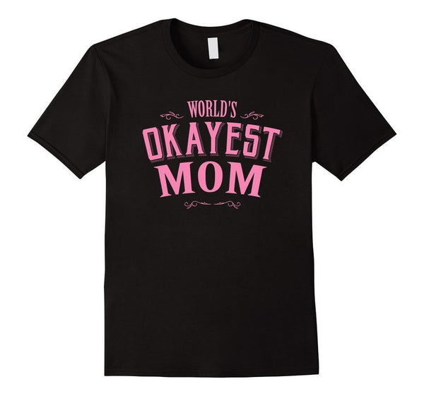 Pink World's Okayest Mom Funny T-shirt Black / XL T-Shirt BelDisegno