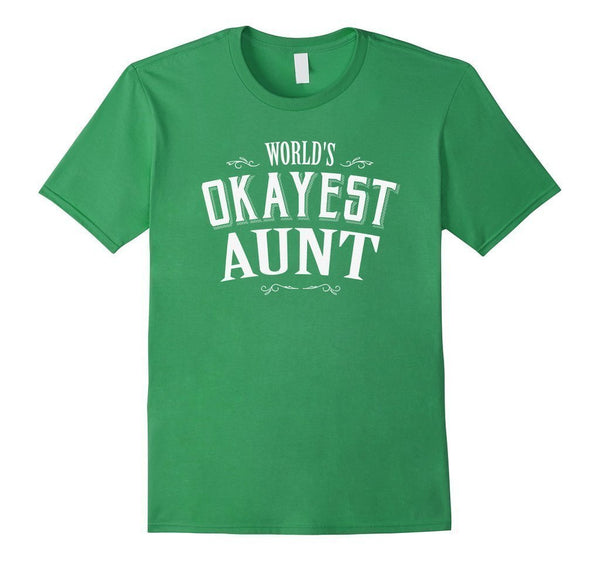 World's Okayest Aunt Gift for Aunt T-shirt Grass / XL T-Shirt BelDisegno