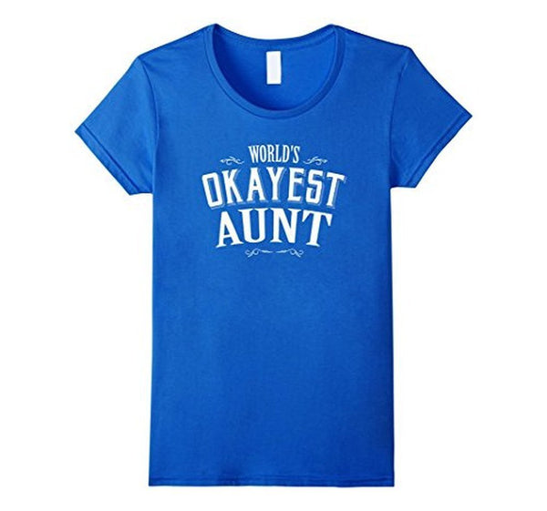 World's Okayest Aunt Gift for Aunt T-shirt Royal Blue / XL T-Shirt BelDisegno