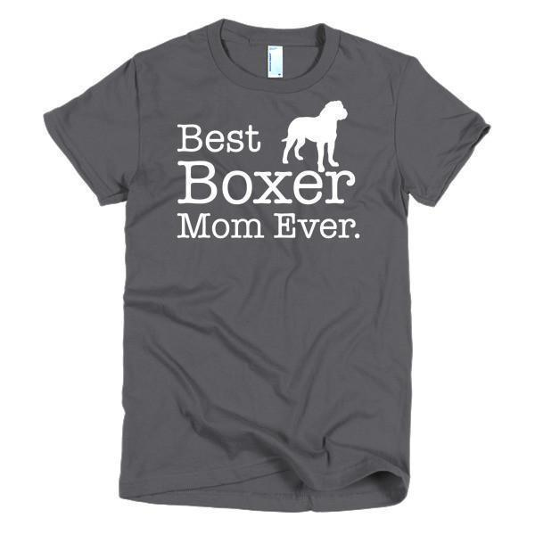 Best Boxer Mom Ever Dog Lovers T-shirt Color: AsphaltSize: SFit Type: Women