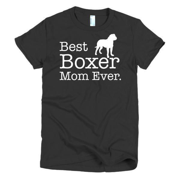 Best Boxer Mom Ever Dog Lovers T-shirt Color: BlackSize: SFit Type: Women