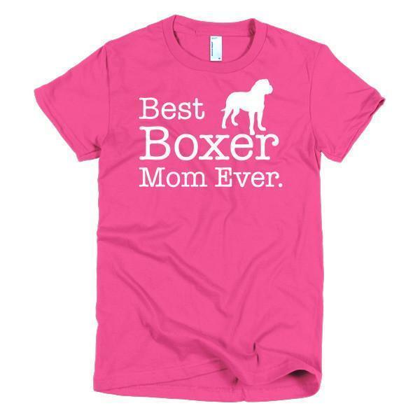 Best Boxer Mom Ever Dog Lovers T-shirt Color: Hot PinkSize: SFit Type: Women