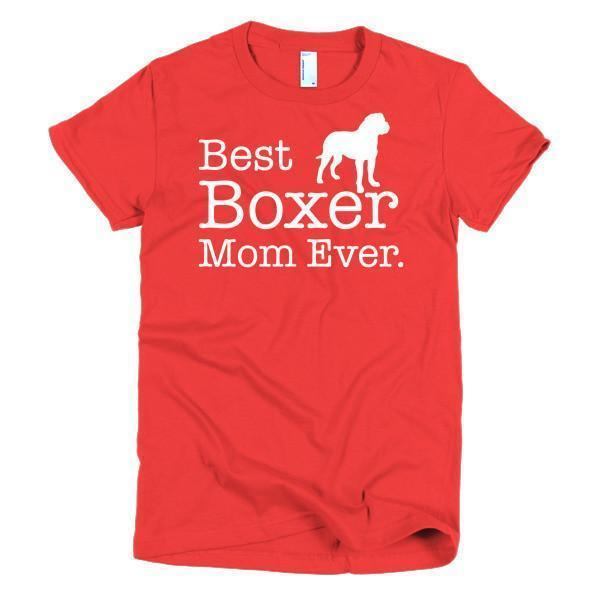Best Boxer Mom Ever Dog Lovers T-shirt Color: RedSize: SFit Type: Women