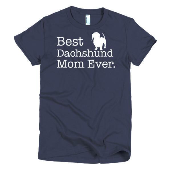 Best Dachshund Mom Ever Dog Lover T-shirt Color: NavySize: SFit Type: Women