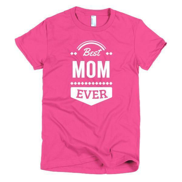 Women's Best Mom Ever Mother day gift Idea TShirt-T-Shirt-BelDisegno-Hot Pink-S-Women-BelDisegno