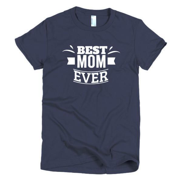 Best Mom Ever Mother day gift Idea T-shirt Color: NavySize: SFit Type: Women