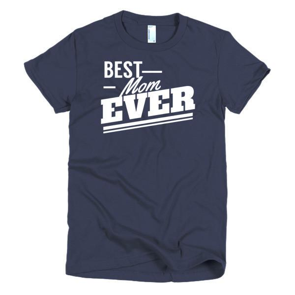 Women's Best Mom Ever Mother day gift Idea TShirt-T-Shirt-BelDisegno-Navy-S-Women-BelDisegno
