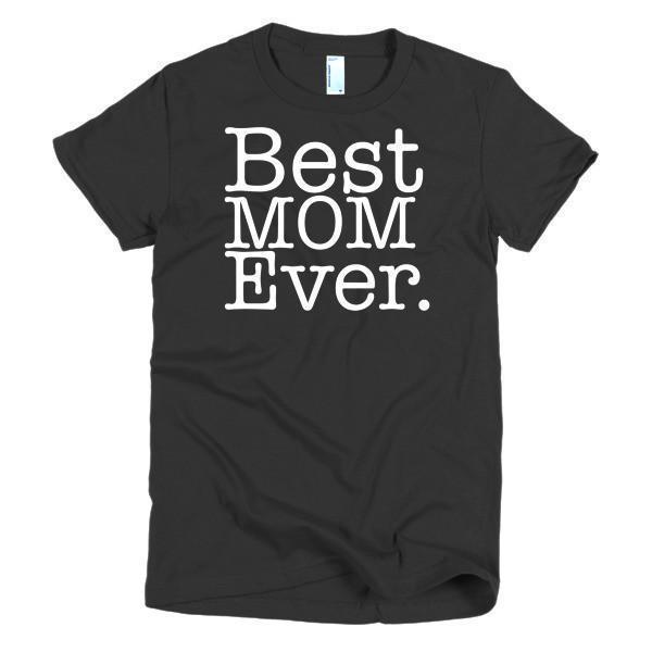 Best Mom Ever T-shirt Color: BlackSize: SFit Type: Women