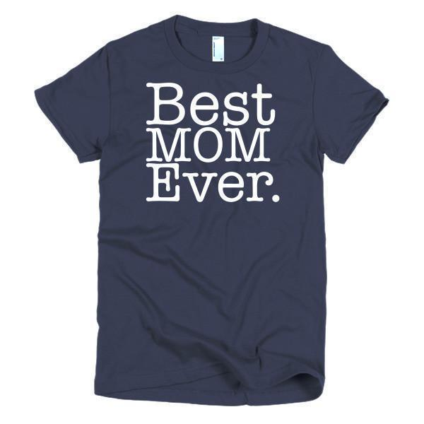 Best Mom Ever T-shirt Color: NavySize: SFit Type: Women