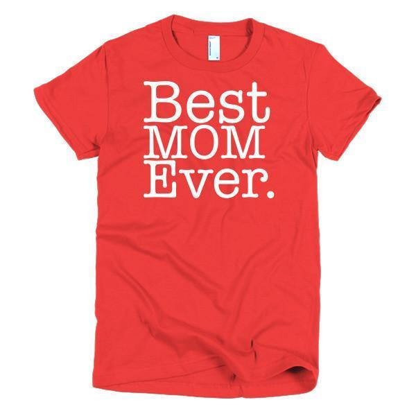 Best Mom Ever T-shirt Color: RedSize: SFit Type: Women