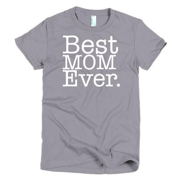 Best Mom Ever T-shirt Color: SlateSize: SFit Type: Women