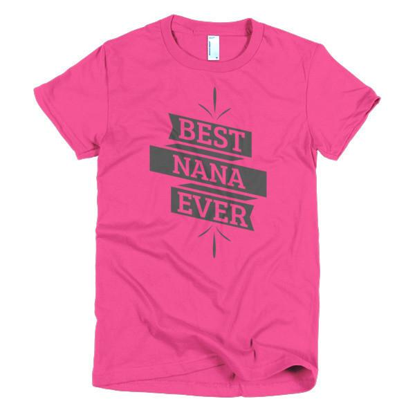 Women's Best Nana Ever TShirt-T-Shirt-BelDisegno-Hot Pink-S-Women-BelDisegno