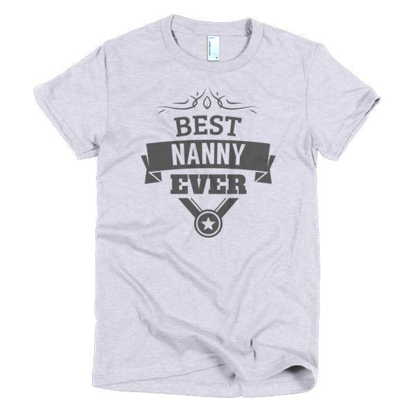 Best Nanny Ever T-shirt Color: Heather GreySize: SFit Type: Women