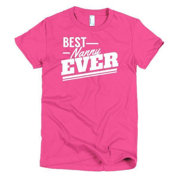 Best Nanny Ever T-shirt Color: Hot PinkSize: SFit Type: Women