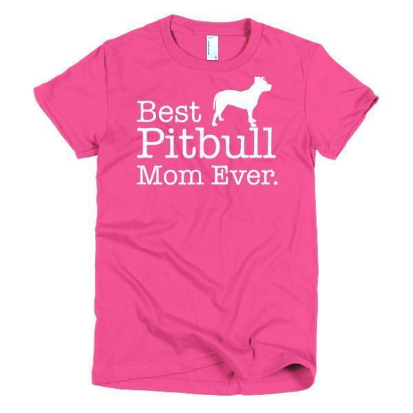 Women's Best Pitbull Mom Ever Dog Lover TShirt-T-Shirt-BelDisegno-Hot Pink-S-Women-BelDisegno