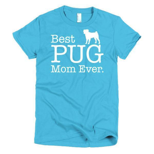 Best PUG Mom Ever Dog Lover Gifts T-shirt Color: Black, Navy, Red, Hot PinkSize: S, M, L, XL, 2XLFit Type: Women