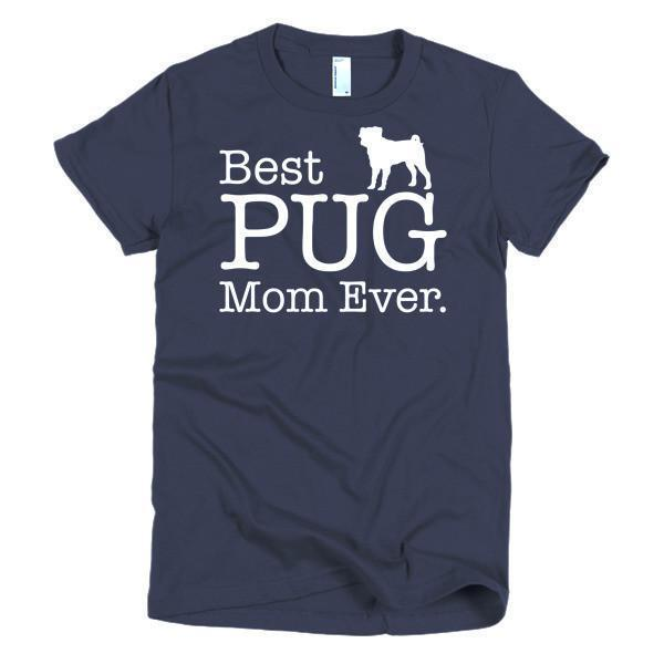 Best PUG Mom Ever Dog Lover Gifts T-shirt Color: NavySize: SFit Type: Women
