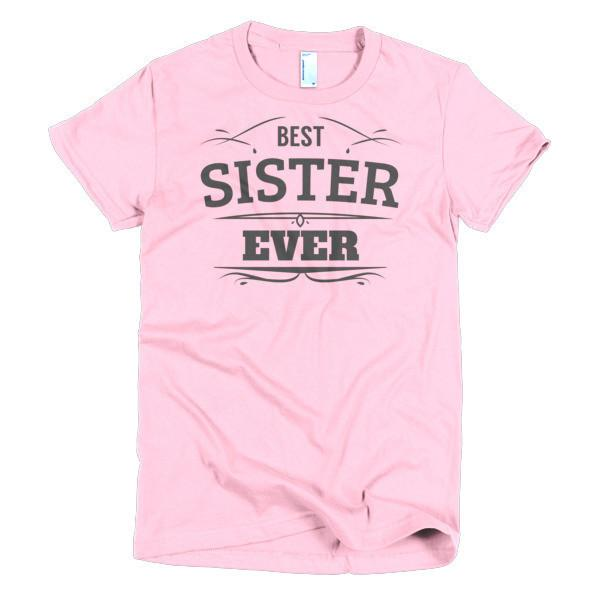 Best Sister Ever T-shirt Color: PinkSize: SFit Type: Women