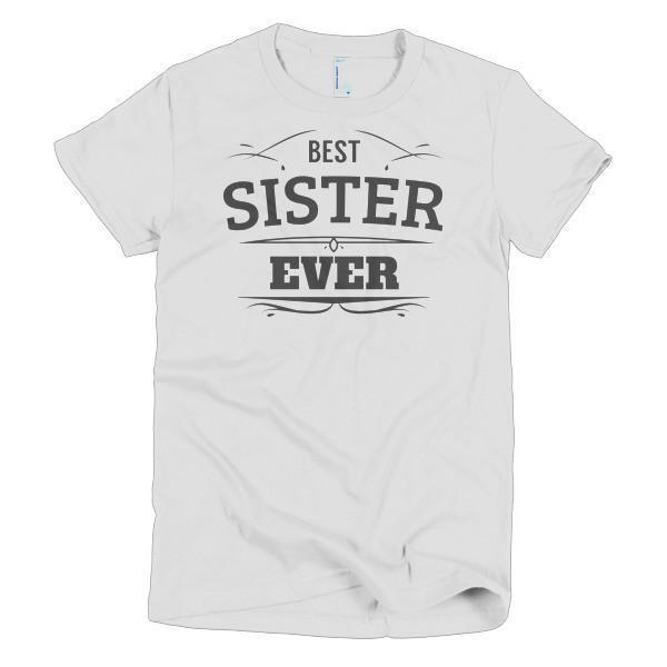 Best Sister Ever T-shirt Color: WhiteSize: SFit Type: Women