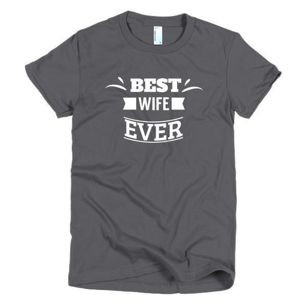 buy Best Wife Ever T-shirt online at BELDISEGNO for just $24.00 | Color Asphalt | Size S | Fit Type Women