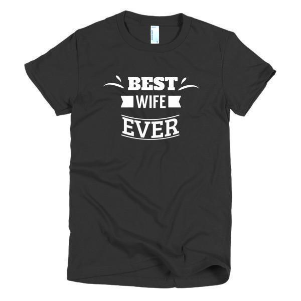 buy Best Wife Ever T-shirt online at BELDISEGNO for just $24.00 | Color Black | Size S | Fit Type Women
