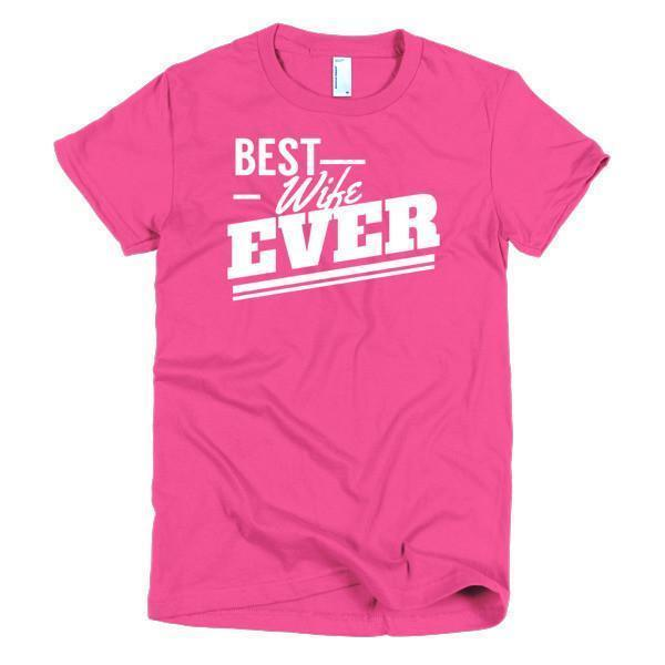 Women's Best Wife Ever TShirt-T-Shirt-BelDisegno-Hot Pink-S-Women-BelDisegno