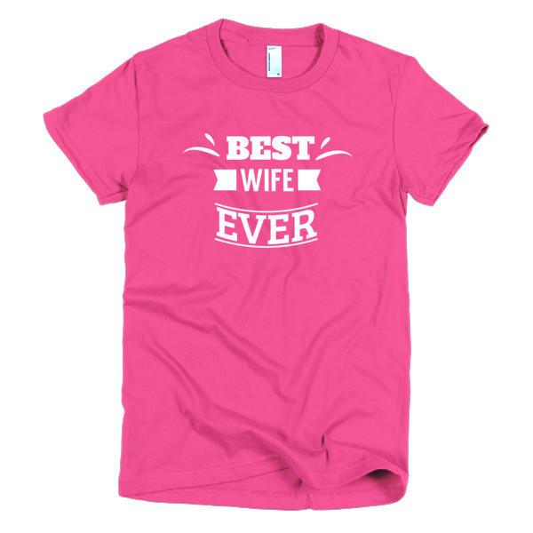 buy Best Wife Ever T-shirt online at BELDISEGNO for just $24.00 | Color Hot Pink | Size S | Fit Type Women