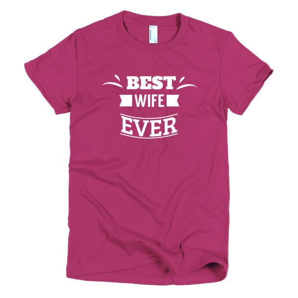 buy Best Wife Ever T-shirt online at BELDISEGNO for just $24.00 | Color Raspberry | Size S | Fit Type Women