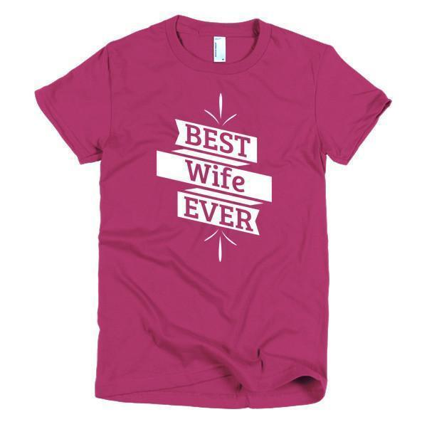 Women's Best Wife Ever TShirt-T-Shirt-BelDisegno-Raspberry-S-Women-BelDisegno