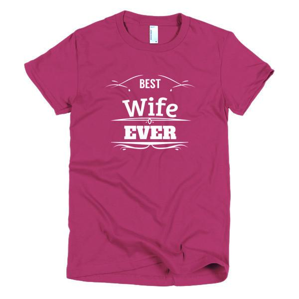 Best Wife Ever T-shirt Color: RaspberrySize: SFit Type: Women