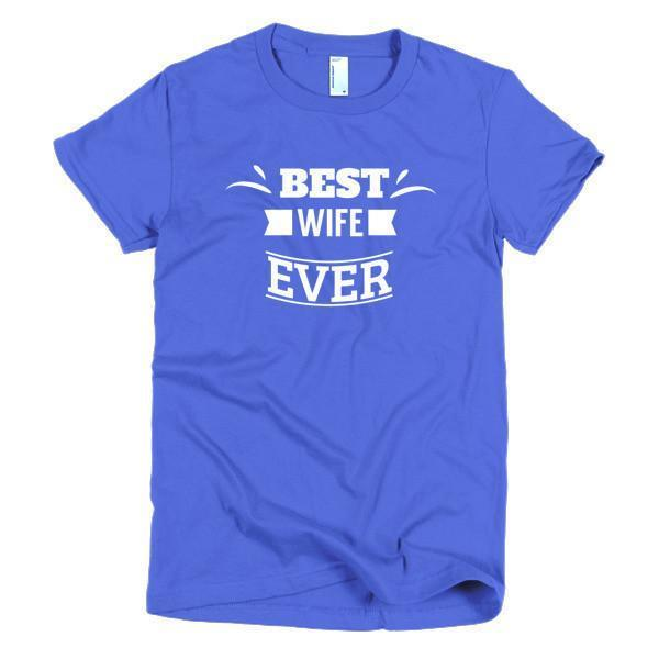 buy Best Wife Ever T-shirt online at BELDISEGNO for just $24.00 | Color Royal Blue | Size S | Fit Type Women