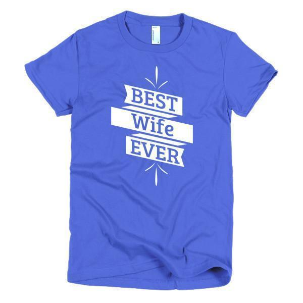 Women's Best Wife Ever TShirt-T-Shirt-BelDisegno-Royal Blue-S-Women-BelDisegno