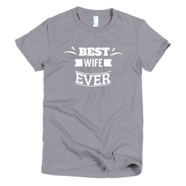 buy Best Wife Ever T-shirt online at BELDISEGNO for just $24.00 | Color Slate | Size S | Fit Type Women