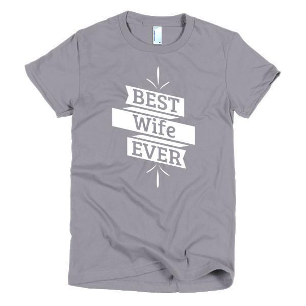 Best Wife Ever T-shirt Color: SlateSize: SFit Type: Women