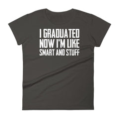 products/womens-i-graduated-now-im-like-smart-and-stuff-tshirt-funny-back-to-school-gift-t-shirt-marylaax-smoke-s-2.jpg