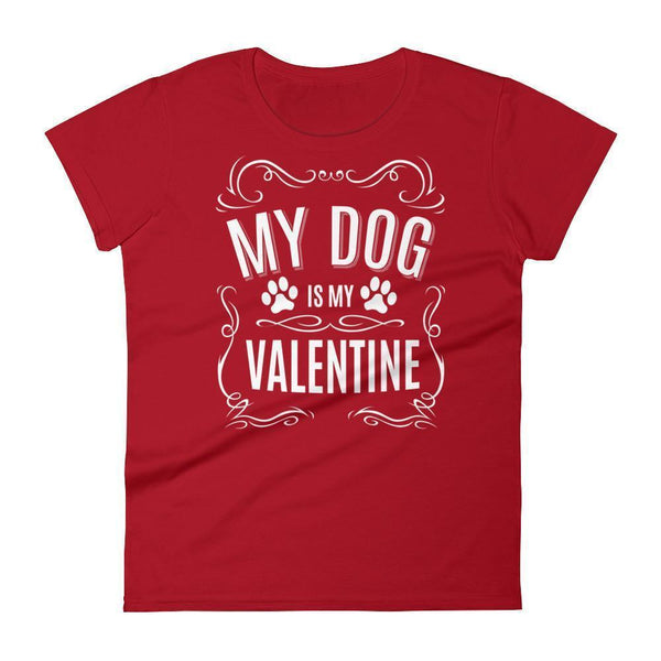 Women's MY Dog is my Valentine Valentines Day Gifts for Dog Lovers TShirt-T-Shirt-BelDisegno-Red-S-Women-BelDisegno