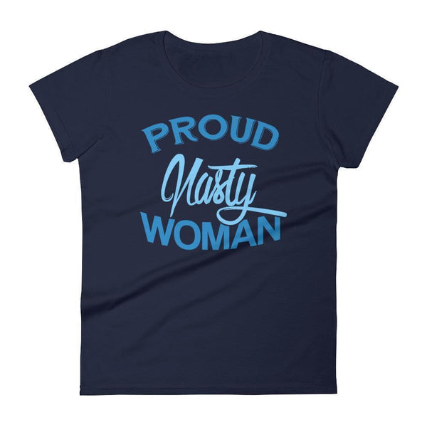 Women's Proud nasty women tshirt Navy / 2XL T-Shirt BelDisegno